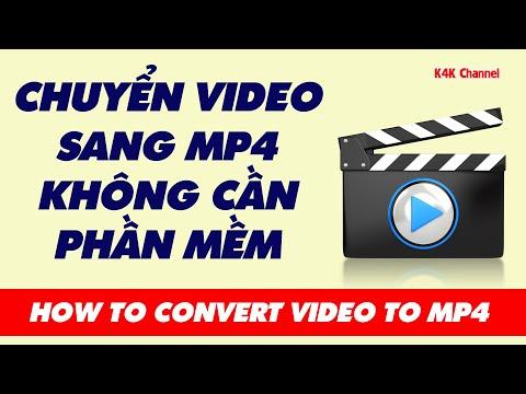 CÁCH ĐỔI ĐUÔI VIDEO SANG MP4 KHÔNG CẦN PHẦN MỀM | HOW TO CONVERT VIDEO TO MP4