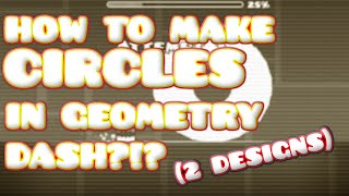 How To Create Circles In Geometry Dash! (2.0) (2 Designs)