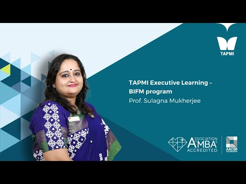 TAPMI Executive Learning – BIFM program - Prof.  Sulagna Mukherjee