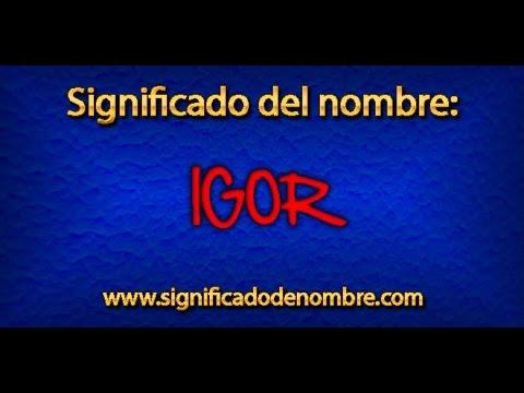 Significado de Igor | ¿Qué significa Igor?