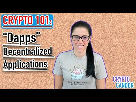 "Crypto 101: Decentralized Applications | ""Dapps"" 