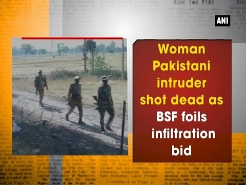 Woman Pakistani intruder shot dead as BSF foils infiltration bid - Punjab News