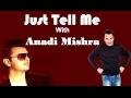 ANADI MISHRA : Just Tell Me | Special Interview | Pak Pak Deepak | Dainik Savera Mp3