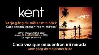 """KENT — """"Varje gång du möter min blick"""" (Subtítulos Español - Sueco)"""