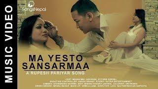 Ma Yesto Sansarma - Rupesh Pariyar FT. Meghna Magar | New Nepali Pop Song 2018 / 2074
