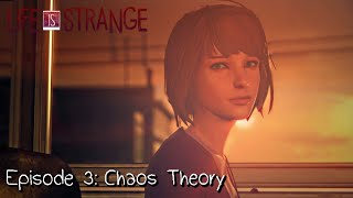 Life Is Strange · Episode 3: Chaos Theory (Full Walkthrough) - FULL EPISODE