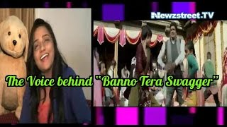"Meet The Voice behind ""Banno Tera Swagger"""