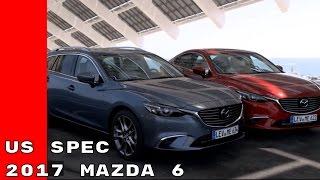 US Spec 2017 Mazda 6 Sedan and Wagon Exterior, Interior, and Test Drive