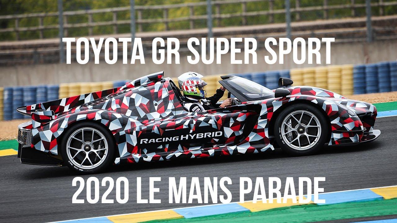 Toyota Gr Super Sport 2020 Le Mans Parade Youtube