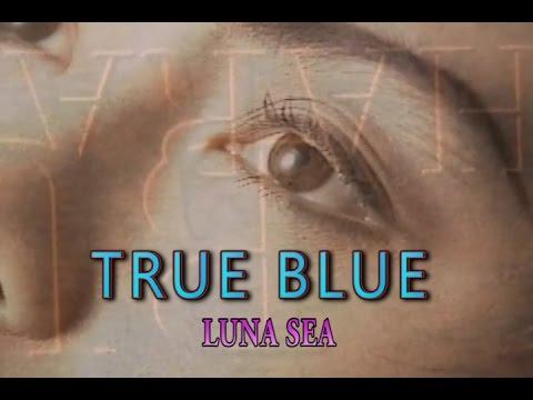 TRUE BLUE (カラオケ) LUNA SEA