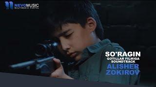 Alisher Zokirov So Ragin Алишер Зокиров Сурагин Qotillar Filmiga Soundtrack