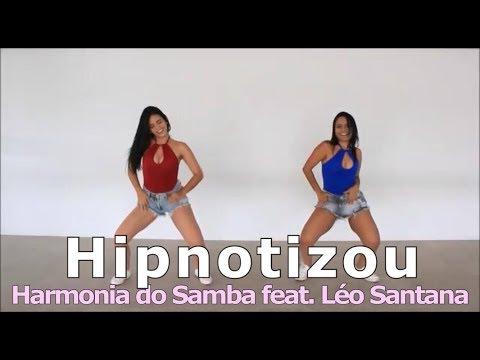 Hipnotizou - Harmonia do Samba  feat Léo Santana - Coreografia by: Move yourself