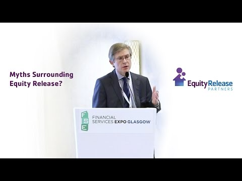 Myths Surrounding Equity Release - FSE Expo
