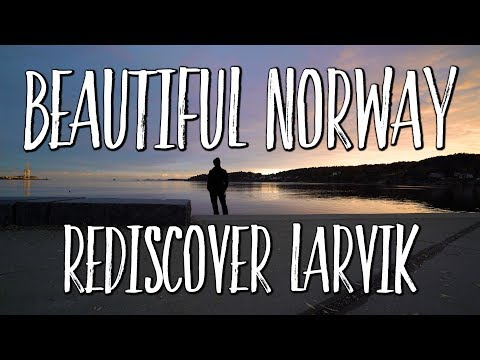 Beautiful Norway - Rediscover Larvik