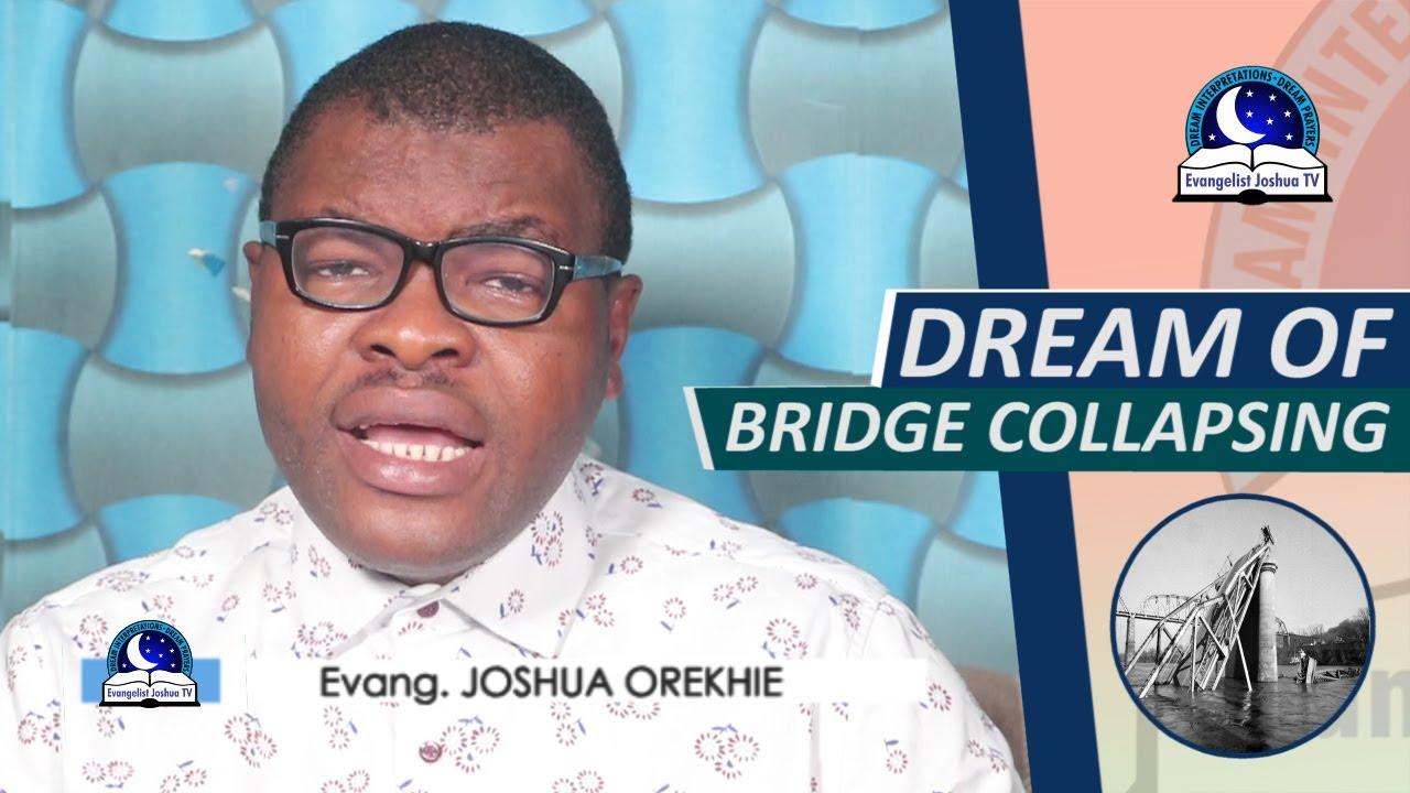 DREAM OF BRIDGE COLLAPSING - Biblical Meaning of Bridge