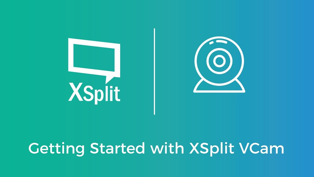 Getting Started with XSplit VCam