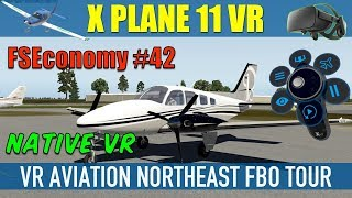 X Plane 11 Native VR FSEconomy #42 VR Aviation NorthEast FBO Tour Oculus Rift
