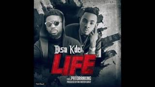 Bisa Kdei ft Patoranking - Life (Official Audio)