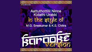 Aattuthottilil Ninne Kidathi Urakki (In the Style of M.G. Sreekumar & K.S. Chitra) (Karaoke...