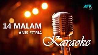 Download lagu 14 Malam Anis Fitria Karaoke No Vocal MP3