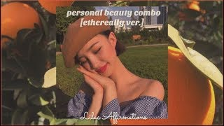 💌 personal beauty combo subliminal ; ethereally ver.