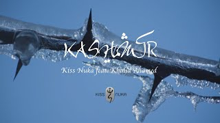KASHMIR by NUKA feat. Khalid Ahamed I Official Music Video (Ambient, Electronic, Urdu)