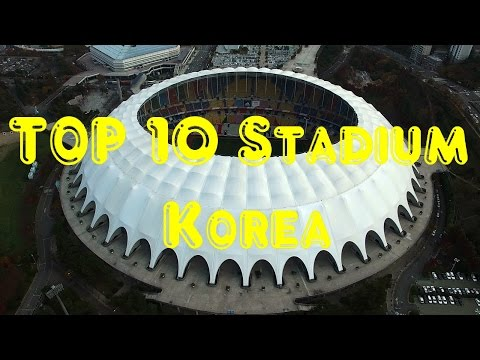 Top 10  Biggest Stadium South Korea