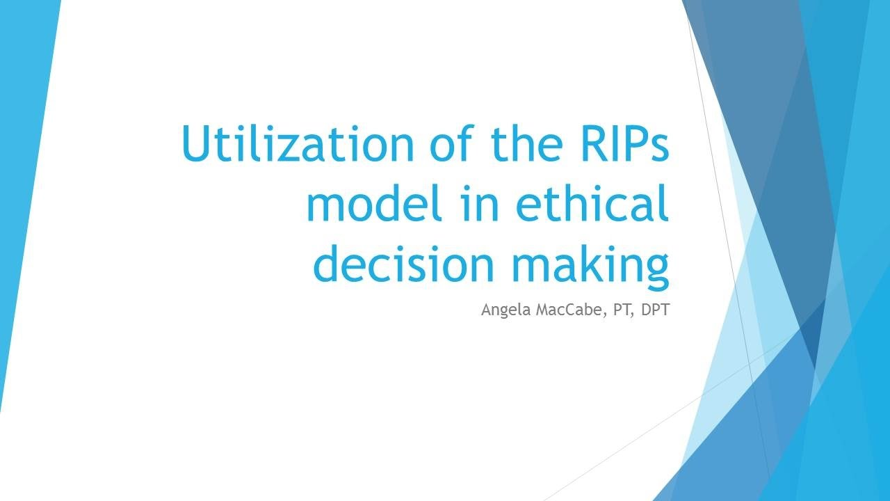 Utilization Of The RIPs Model In Ethical Decision Making