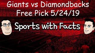 Giants vs Diamondbacks   MLB Free Pick   5/24/19