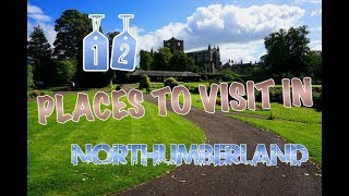 Top 12 Places To Visit In Northumberland