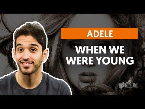 When We Were Young - Adele (aula De Violão Simplificada)