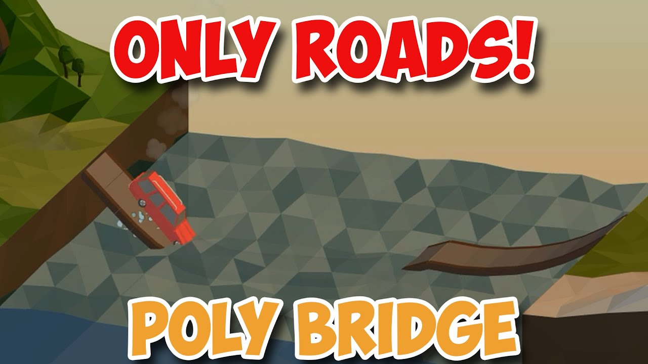only roads poly bridge funny solutions youtube. Black Bedroom Furniture Sets. Home Design Ideas