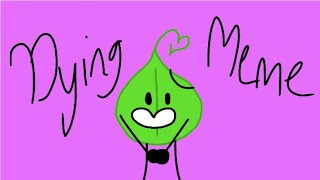 Download Im Dying Meme Bfb Leafy MP3, MKV, MP4 - Youtube to