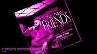DJ Khaled - No New Friends (Feat. Drake, Rick Ross, Lil Wayne)(Chopped & Screwed by DJ Seven)