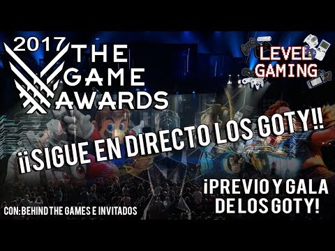 ¡¡SIGUE LOS THE GAME AWARDS 2017 CON  LEVEL GAMING!! | Behind the Games - Previo y gala - GOTY - BtG