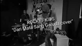 Download lagu Dari mata sang garuda (cover rocketkids)