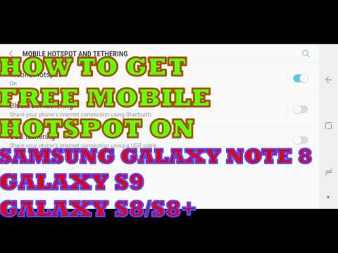 HOW TO Activate Free MOBILE HOTSPOT ON SAMSUNG GALAXY NOTE 8- GALAXY S9- GALAXY S8-GALAXY S8+