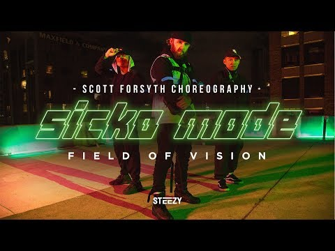 SICKO MODE | Scott Forsyth Choreography | Field Of Vision | STEEZY.CO