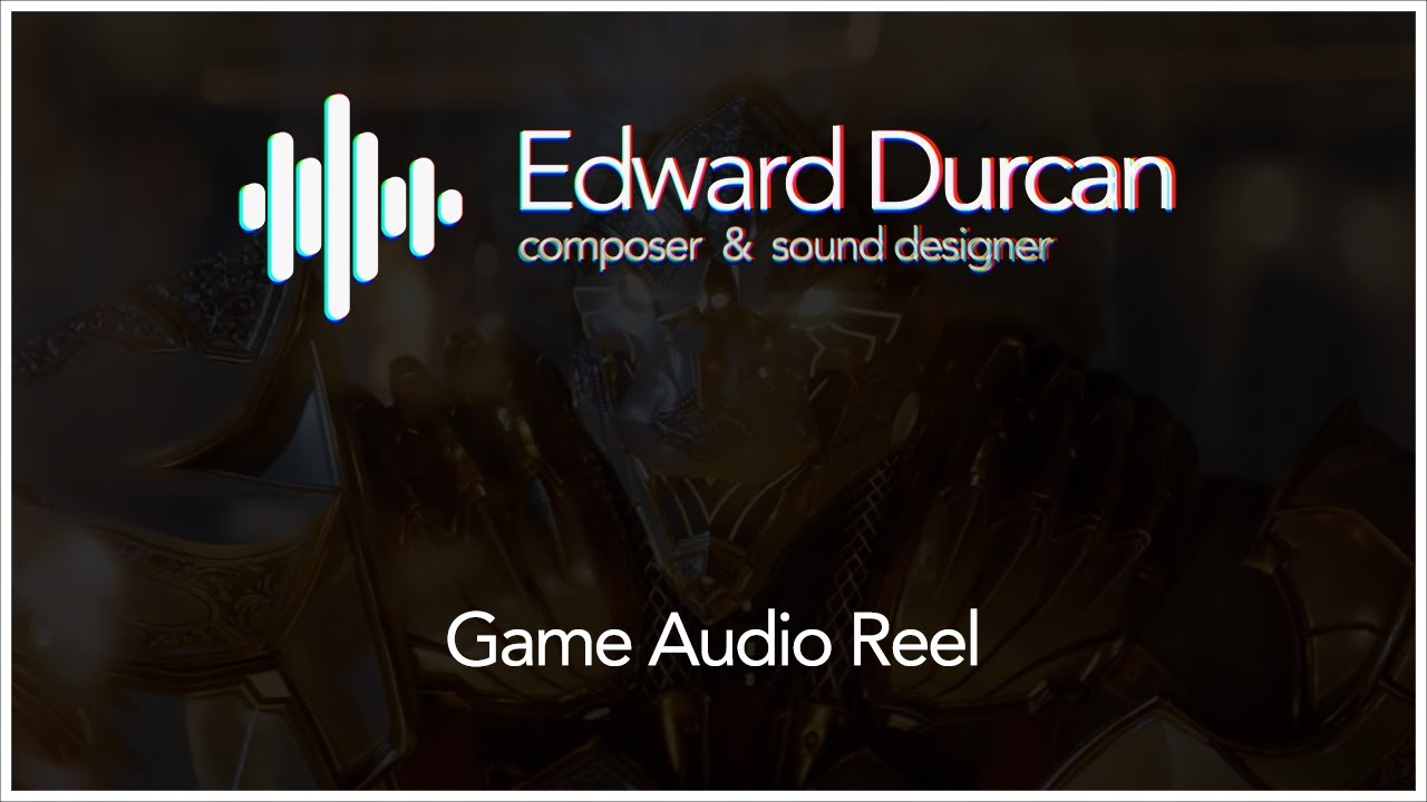Edward Durcan | Game Audio Reel - 2021