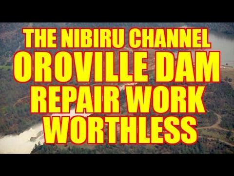 OROVILLE DAM REPAIR WORK WORTHLESS!