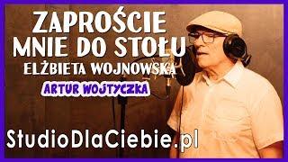 Zaproście mnie do stołu - Elżbieta Wojnowska (cover by Artur Wojtyczka) #1421