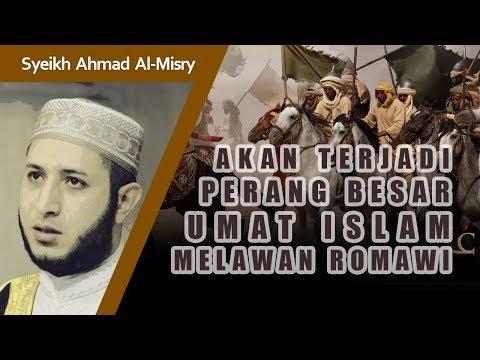 Perang Besar Umat Islam & Romawi Sebelum Kiamat (Al Malhamah Kubro) - Syeikh Ahmad Al-Misry