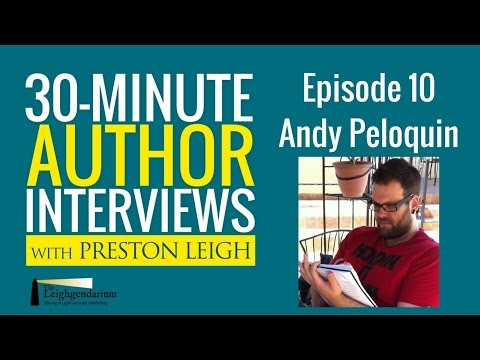 30-Minute Author Interviews | Episode 10 | Andy Peloquin