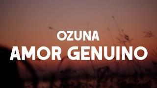 Ozuna Amor Genuino LETRA LIRYCS