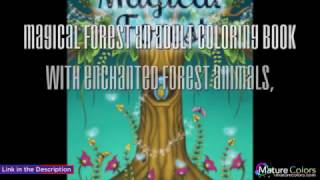 Magical Forest An Adult Coloring Book with Enchanted Forest Animals, Fantasy Landscape Scenes, Count | Mature Colors