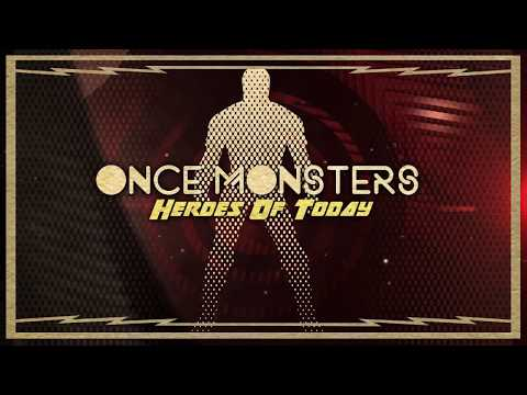 Once Monsters - Heroes Of Today (Official Lyric Video)