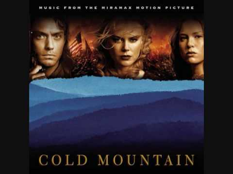 Cold Mountain- You Will Be My Ain True Love