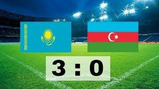 Казахстан - Азербайджан 3:0 ОБЗОР МАТЧА HD!