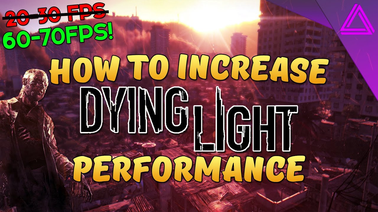 how to increase fps in dying light fps drops stuttering fix lag fix 60 70 fps youtube