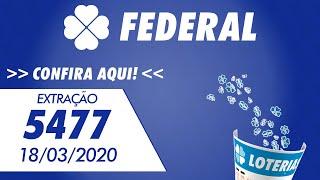 🍀 🍀 Resultado da Loteria Federal 5477 – Loteria Federal 18/03/2020